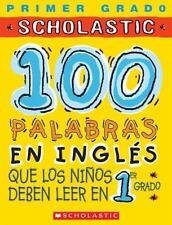 100 palabras en ingles que los ninos deben leer en 1er grado: Spanish (100 Word