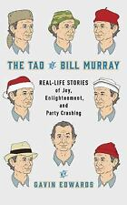 The Tao of Bill Murray : Real-Life Stories of Joy, Enlightenment, and Party...