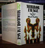 Sadler, Mark MIRROR IMAGE A Paul Shaw Mystery 1st Edition 1st Printing