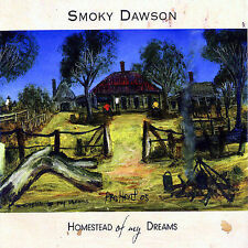 SMOKY DAWSON Homestead Of My Dreams CD BRAND NEW Slipcase