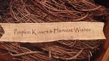 Primitive Wired Burlap Ribbon Banner Pumpkin Kisses Harvest Wishes Ornament 2.5""