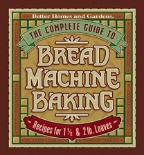 The Complete Guide to Bread Machine Baking : Recipes for 1 1/2- and 2-Pound...