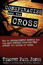 Conspiracies and The Cross/How to Counter Theories that attack the Gospel