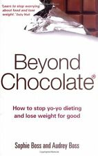 Beyond Chocolate: How to stop yo-yo dieting and lose weight for good,Sophie Bos
