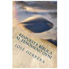 Respuesta Biblica al Fenomeno OVNI by José Herrera (2012, Paperback)