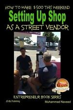 How Make $500 This Weekend - Setting Up Shop as Street Vendo by Naveed Muhammad