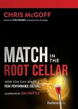 MATCH IN THE ROOT CELLAR_SPARK A PEAK PERFORMANCE CULTURE_NEW HC/DC_CHRIS MCGOFF