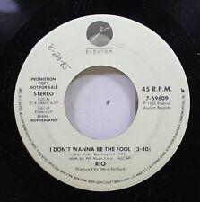 Rock Promo 45 Rio - I Don'T Wanna Be The Fool / I Don'T Wanna Be The Fool On Ele