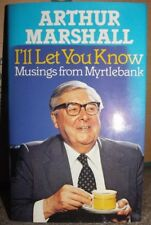 I'll Let You Know: Musings from Myrtlebank (Arthur Marshall, H/B VGC, 1981)