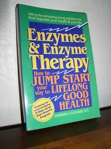 Enzymes and Enzyme Therapy by Anthony Cichoke (1994,Paperback,SIGNED)