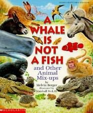 A Whale Is Not a Fish: And Other Animal Mix-Ups