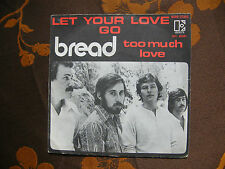 "SP BREAD   ""Let Your Love Go""   Elektra ‎– 80261   France  (1971)"