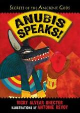 ANUBIS SPEAKS! - SHECTER, VICKY ALVEAR/ REVOY, ANTOINE (ILT) - NEW SCHOOL AND LI