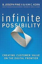 Infinite Possibility: Creating Customer Value on the Digital Frontier by Pine I