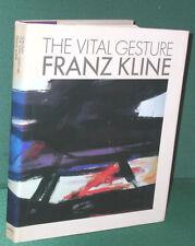 Franz Kline: The Vital Gesture by Harry F. Gaugh-First Edition/DJ-1985