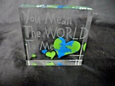 Laser Etched You Mean The World To Me Glass Paperweight