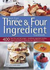 Best Ever Three & Four Ingredient Cookbook: 400 Fuss-Free and Fast Recipes -...