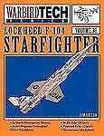 Lockheed F-104 Starfighter - Warbirdtech Vol 38: By Jim Upton