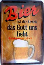 Blechschild 20x30 cm - Bier ist der Beweis das Gott uns liebt Brauerei trinken