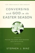 Conversing with God in the Easter Season: Praying the Sunday Mass Readings with