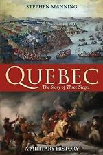 Quebec:The Story of Three Sieges, Stephen Manning, Good, Hardcover