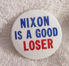 Richard Nixon Political Pin 1972 - Nixon Is A Good Loser