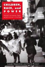 Children, Race, and Power: Kenneth and Mamie Clark's Northside Center-ExLibrary