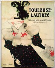 Toulouse-Lautrec: The Complete Graphic Works; A Catalogue Raisonné by Götz Adria