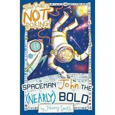 Spaceman John the (Nearly) Bold (John Smith is NOT Boring!), Smith, Johnny, New,