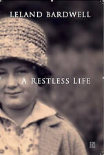 NEW A Restless Life by Leland Bardwell