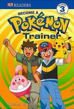 Become a Pokemon Trainer. (DK Readers Level 3)-ExLibrary