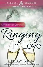Ringing in Love by Peggy Bird (2014, Paperback)