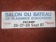 AUTOCOLLANT STICKER FECAMP SALON DU BATEAU DE PLAISANCE OCCASION 1987 VILLETARD