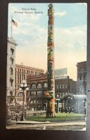 Old Postcard The Totem Pole, Pioneer Square, Seattle Washington -Postmarked 1914