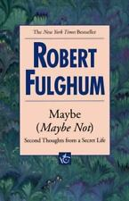 Maybe (Maybe Not) by Robert Fulghum (1997, Paperback)