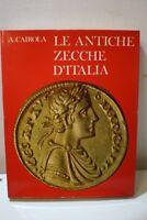 A. Cairola, LE ANTICHE ZECCHE D'ITALIA, 1971.