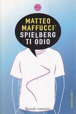 SPIELBERG TI ODIO PRIMA EDIZIONE MAFFUCCI MATTEO  RIZZOLI 2007 24/7