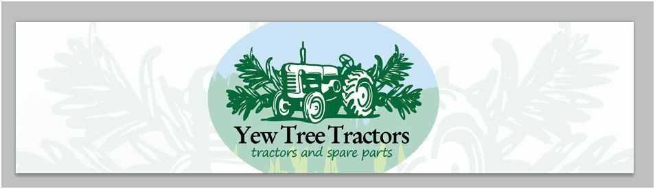 Yew Tree Tractors and Spare Parts