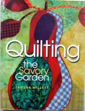QUILTING THE SAVORY GARDEN - SANDRA MILLETT