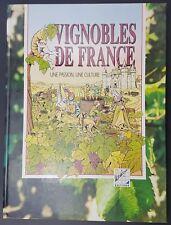 Vignobles de France, Une passion, Une culture, Josse Monique & Claude Mauguil