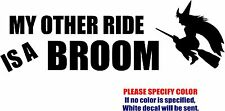 """Vinyl Decal Sticker - My other Ride is a Broom Witch Car Truck Bumper Funny 12"""""""