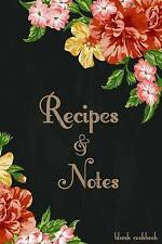 Blank Cookbook Recipes & Notes: Recipe Journal, Recipe Book, Cooking Gifts (Flor