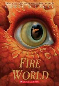 Fire World (The Last Dragon Chronicles #6) - Paperback By d'Lacey, Chris - GOOD