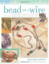 Bead on a Wire: Making Handcrafted Wire and Beaded