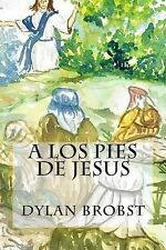 A Los Pies de Jesus: Una guía de studio, basada en el Sermón del Monte, es aplic