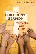 NEW - The Children's Sermon: Moments with God by Helme, Rev. Janet S.