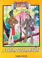 L'ULTIMO DEI MOHICANI - Avventure senza tempo [Libro, Fabbri editori]