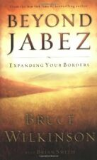 Beyond Jabez: Expanding Your Borders by Bruce Wilkinson, Brian Smith