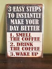 """""""3 Easy Steps ...1. Smell The Coffee 2. Drink......."""" ~8"""" x 12"""" Metal Sign Diner"""