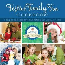 Festive Family Fun Cookbook:  Recipes and Holiday Inspiration Taste of Christma
